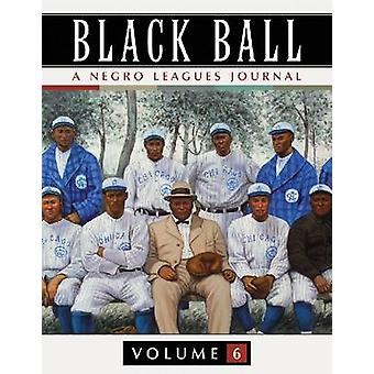 Black Ball - A Negro Leagues Journal - v.6 by Leslie A. Heaphy - 978078