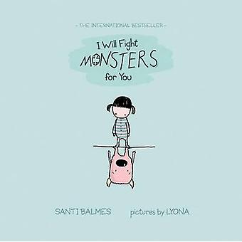 I Will Fight Monsters For You by Santi Balmes - 9780807590560 Book