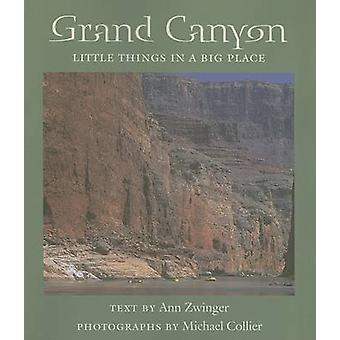 Grand Canyon - Little Things in a Big Place by Ann Haymond Zwinger - M