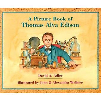 A Picture Book of Thomas Alva Edison by David A Adler - John Wallner
