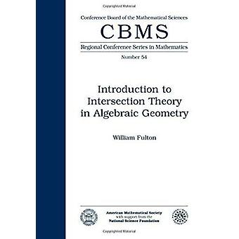 Introduction to Intersection Theory in Algebraic Geometry by William
