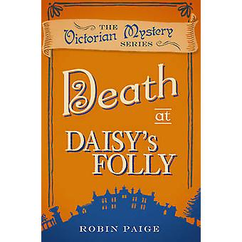 Death at Daisy's Folly by Robin Paige - 9780857300171 Book