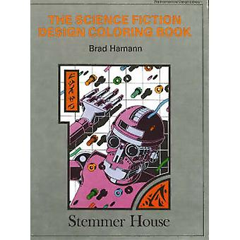 Science Fiction Designs Colouring Book by Bradford R. Hamann - 978091