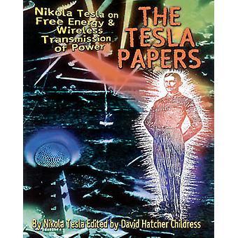 The Tesla Papers - Nikola Tesla on Free Energy and Wireless Transmissi