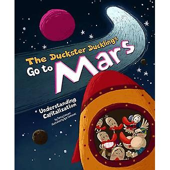 The Duckster Ducklings Go to Mars - Understanding Capitalization by Na