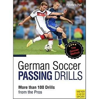 German Soccer Passing Drills More Than 100 Drills from the Pros by Pe