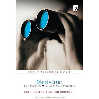 Metavista - Bible - Church and Mission in an Age of Imagination by Col