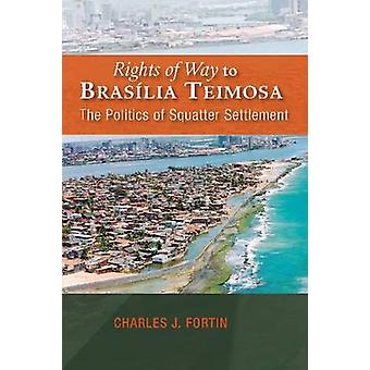 Rights of Way to Brasilia Teimosa - The Politics of Squatter Settlemen