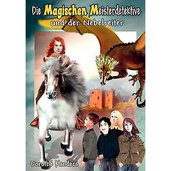 Die Magischen Meisterdetektive Und Der Nebelreiter by Doroth Kanders
