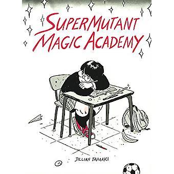 Supermutant Magic Academy by Jillian Tamaki - 9780606395267 Book