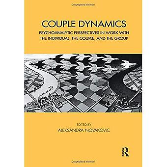 Couple Dynamics: Psychoanalytic Perspectives in Work with the Individual, the Couple, and the Group (The Tavistock...
