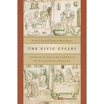 De Civic cycli - Artisan Drama en identiteit in premoderne Engeland door
