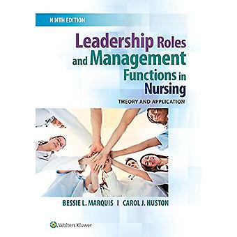 Leadership Roles and Management Functions in Nursing - Theory and Appl