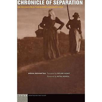 Crónica de la separación sobre las construcciones Amor desilusionado por Michal Ben naftali & Traducido por Mirjam Hadar & Foreword por Avital Ronell