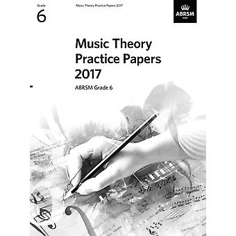 Music Theory Practice Papers 2017 ABRSM Grade 6
