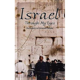 Israel Through My Eyes by Odame & Emmanuel Ankrah