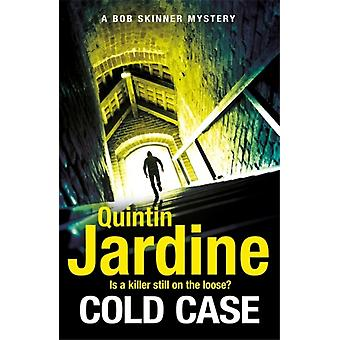 Cold Case Bob Skinner series Book 30 by Quintin Jardine