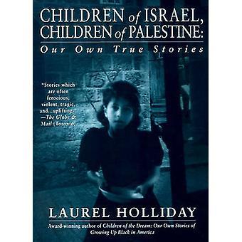 Children of Israel Children of Palestine by Holliday & Laurel