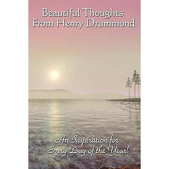 Beautiful Thoughts from Henry Drummond by Drummond & Henry
