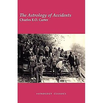 The Astrology of Accidents by Carter & Charles E. O.