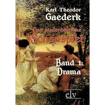 Das niederdeutsche Schauspiel by Gaederk & Karl Theodor