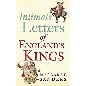 Intiimi kirjaimet Englannin kuninkaiden jonka Margaret Sanders - 97814456381