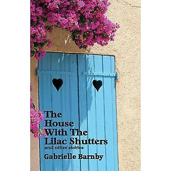 House With The Lilac Shutters and other stories by Barnby & Gabrielle