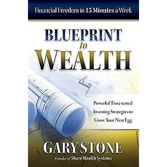 Blueprint to Wealth Financial Freedom in 15 Minutes a Week by Stone & Gary