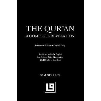 The Quran A Complete Revelation Reference Edition  English Only by Gerrans & Sam