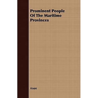 Prominent People Of The Maritime Provinces by Anon