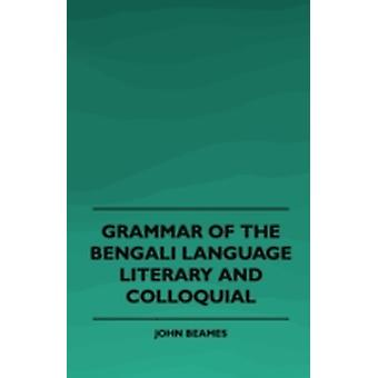 Grammar of the Bengali Language Literary and Colloquial by Beames & John