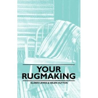 Your Rugmaking by Lewes & Klares