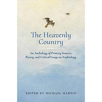 The Heavenly Country An Anthology of Primary Sources Poetry and Critical Essays on Sophiology by Martin & Michael