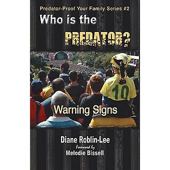 Who is the Predator Warning Signs by RoblinLee & Diane E.