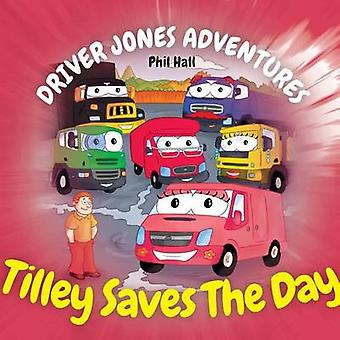 Tilley Saves The Day by Hall & Phil