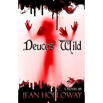Deuces Wild by Holloway & Jean