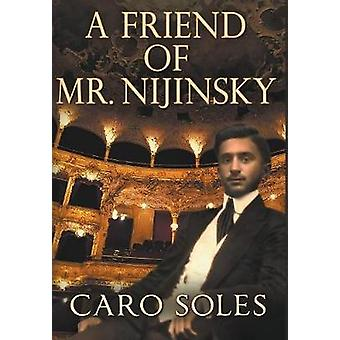 A Friend of Mr. Nijinsky by Soles & Caro