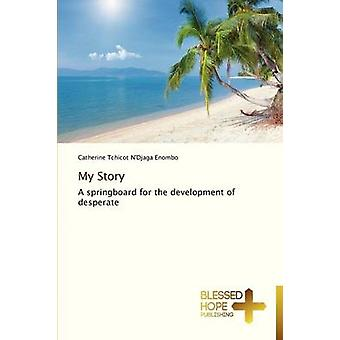 My Story by Tchicot NDjaga Enombo Catherine