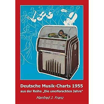 Deutsche MusikCharts 1955 by Franz & Manfred J.