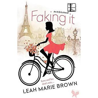 Faking It by Brown & Leah Marie