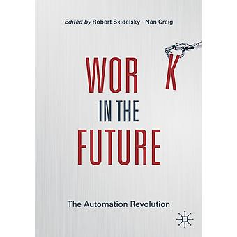 Work in the Future by Skidelsky