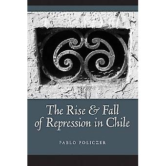 The Rise and Fall of Repression in Chile by Pablo Policzer - 97802680