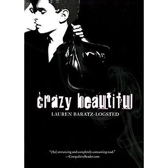 Crazy Beautiful by Lauren Baratz-Logsted - 9780547403106 Book