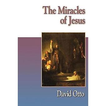 The Miracles of Jesus by David Otto - 9780687090204 Book