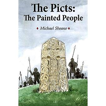 The Picts - The Painted People - BC-5th Century AD by Michael Sheane -