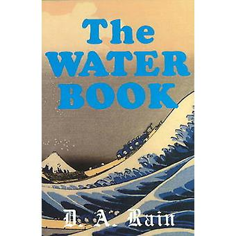 The Water Book - A Compendium of Facts and Fables for the Modern Reade
