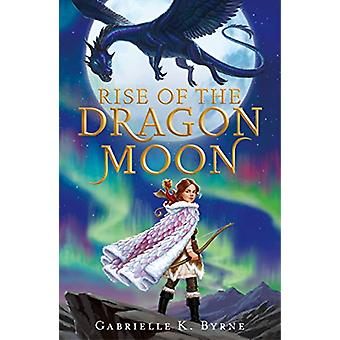 Rise of the Dragon Moon by Gabrielle K. Byrne - 9781250195555 Book