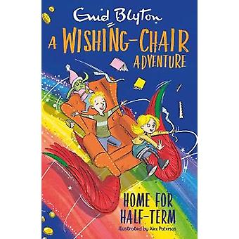 A Wishing-Chair Adventure - Home for Half-Term by Enid Blyton - 978140