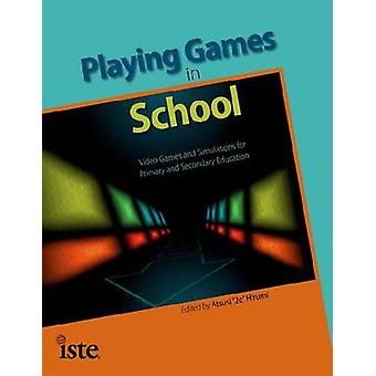 Playing Games in School - Video Games and Simulations for Primary and