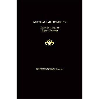 Musical Implications - Essays in Honor of Eugene Narmour by Lawrence F
